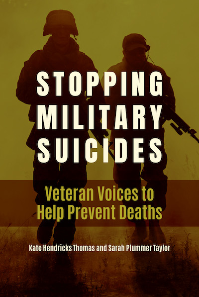 Book cover for Stopping Military Suicides Veteran Voices to Help Prevent Deaths